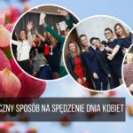 LADIES DAY – motywacyjne wydarzenie na Dzień Kobiet